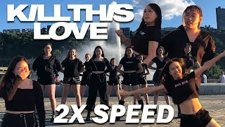 2X SPEED [FRESA] BLACKPINK (블랙핑크) - 'Kill This Love' // DANCE COVER // KPOP IN PUBLIC 'PITTSBURGH'