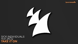 SICK INDIVIDUALS feat. jACQ - Take It On (Extended Mix)