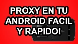 Proxy en android facil!