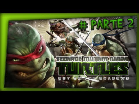 Let´s Play: Teenage Mutant Ninja Turtles - Out of the Shadows // Parte 2