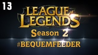 League of Legends - Bequemfeeder Season 2 - #13
