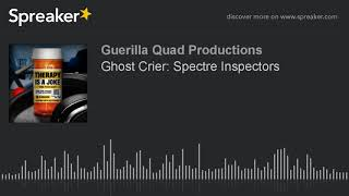 Ghost Crier: Spectre Inspectors (part 3 of 5)