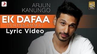 Ek Dafaa - Arjun Kanungo   Official Lyric Video   Chinnamma