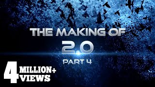 Making of 2.0 - Part 4