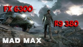 Mad Max : FX 6300 - R9 380 (Ultra Settings)