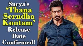Surya's Thana Serndha Kootam Release Date Confirmed!