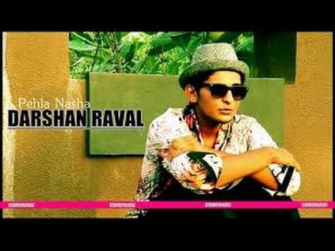 Darshan Raval Pehla NashaIndias raw Star