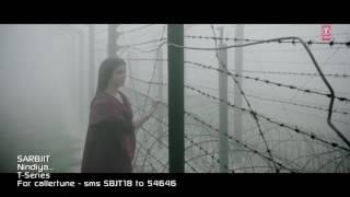 SARBJIT - NINDIYA Video Song _ Arijit Singh _ Aishwarya Rai Bachchan, Randeep Ho_Full-HD