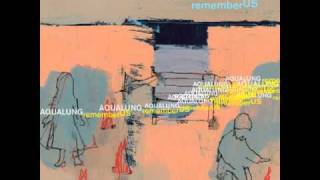 Watch Aqualung Remember Us video