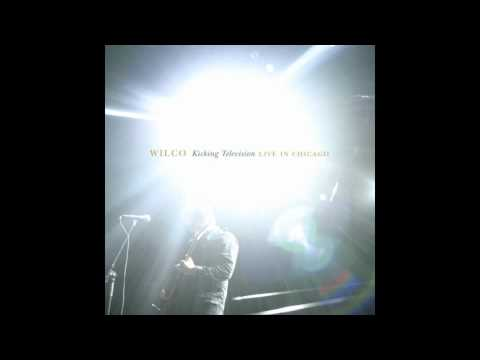 Wilco - Comments (If All Men Are Truly Brothers) Kicking television: Live in Chicago