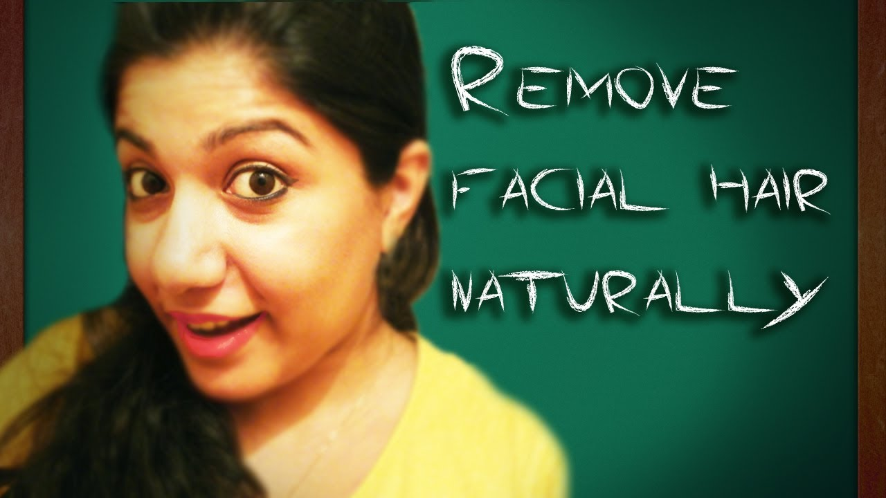 How To Remove Unwanted Facial Hair Naturally