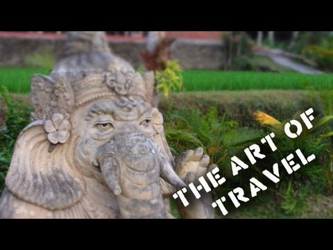 The Art of Travel, Bali Travel Video ...