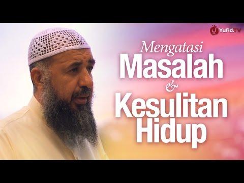 Nasehat Ulama: Cara Mengatasi Masalah dan Kesulitan Hidup - Syaikh Prof. Dr. Sulaiman Ar-Ruhaili.