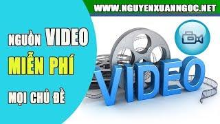 Kiếm tiền với Youtube | Hướng dẫn cách lấy video miễn phí mọi chủ đề làm video kiếm tiền