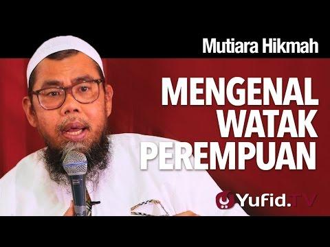 Mutiara Hikmah:  Mengenal Watak Perempuan - Ustadz Zainal Abidin Syamsuddin, Lc.