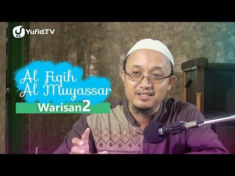 Fiqih Muyassar: Bab Warisan Eps.2 - Ustadz Aris Munandar