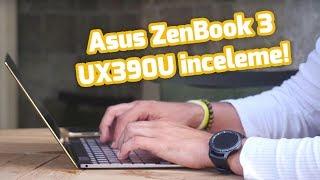 Asus ZenBook 3 UX390U - En yakışıklı ultrabook modeli elimizde!