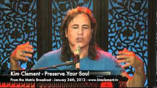 Kim Clement - Matrix Teaching - Preserve Your Soul