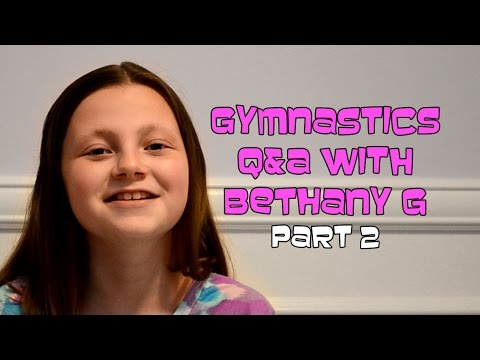 Gymnastics Q&A With Bethany G - Part 2