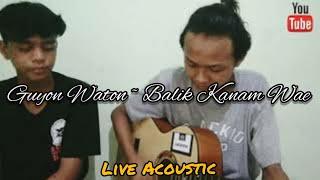 BALIK KANAN WAE-GUYONWATON COVER By BAGAS Feat APRI