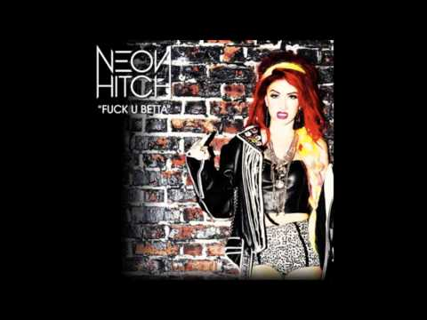 Neon Hitch - Fuck U Betta (instrumental) video