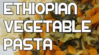 Ethiopian Vegetable Pasta Recipe - Vegan Kosta Gomen Carrots Amharic
