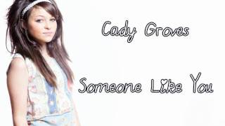 Watch Cady Groves Someone Like You video