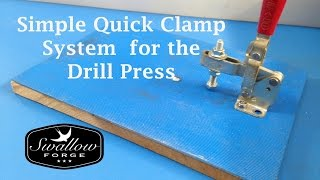Simple Quick Clamp for the Pillar Drill /Drill Press table. Swallow Forge