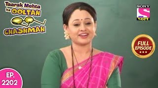 Taarak Mehta Ka Ooltah Chashmah - Full Episode 2202 - 25th July, 2019