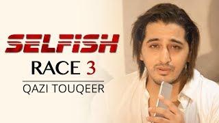 Selfish | Race 3 | Atif Aslam , Lulia Vantur , Salman Khan | Fan Farmayish - Qazi Touqeer