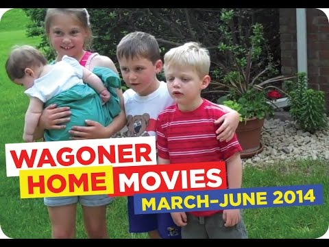 Wagoner Home Movies March June 2014 Youtube
