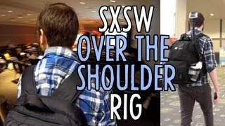 Over-the-Shoulder Rig at SXSW Film Festival!