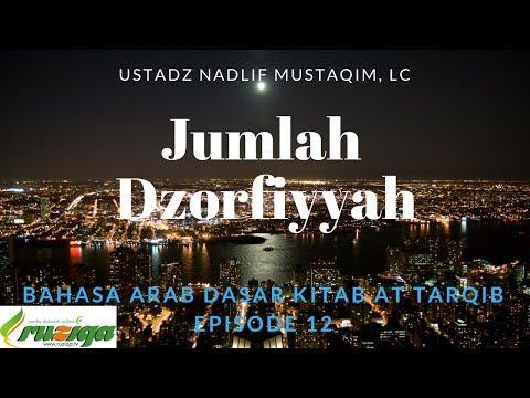 Ustadz Nadlif Mustaqim - Bahasa Arab Dasar 12 - Jumlah Dzorfiyyah
