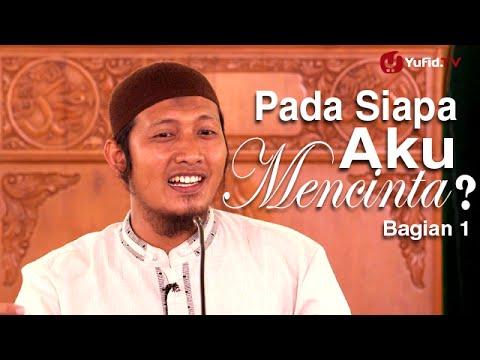 Ceramah Islam: Pada Siapa Aku Mencinta 1 - Ustadz Zaid Susanto
