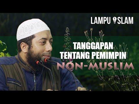 Tanggapan Ustad Khalid Tentang Memilih Pemimpin Non-Muslim