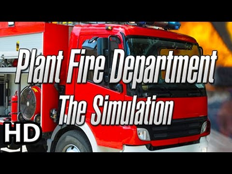 Plant Fire Department - The Simulation    Firefighter Simulator