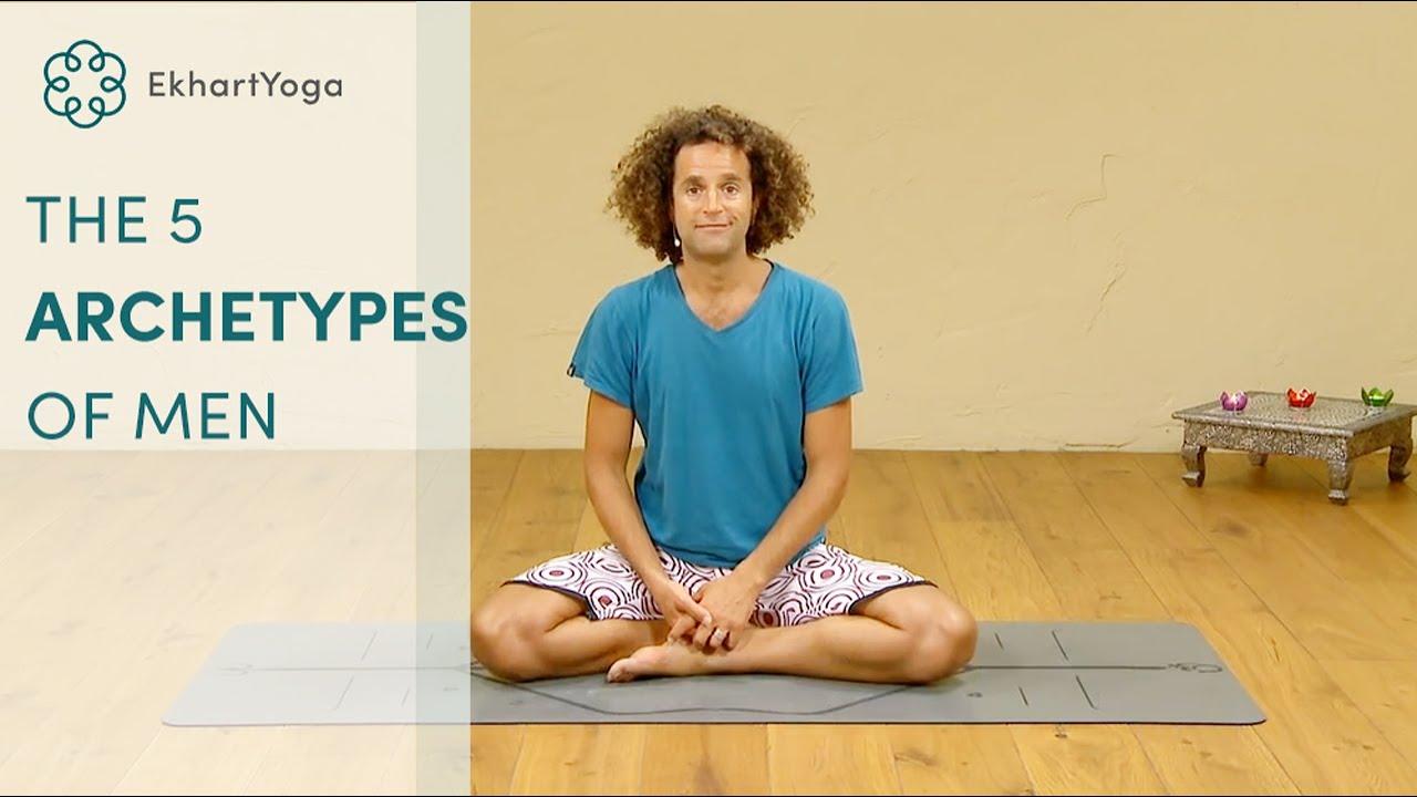 Introduction to the 5 Archetypes of Men program, Ekhart Yoga