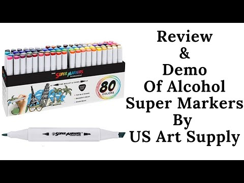 Review & Demo Of The Alcohol Super Markers By US Art Supply