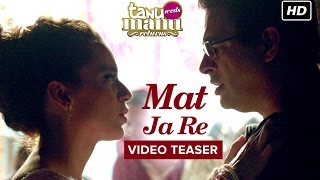 download lagu Mat Ja Re  Song Teaser  Tanu Weds gratis
