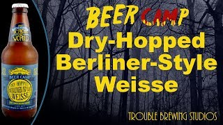Beer Camp Dry-Hopped Berliner-Style Weisse - Beer Camp 2