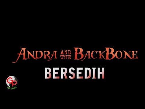 Andra And The Backbone - Bersedih