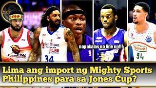 Lima ang import ng Mighty Sports Philippines Para sa Jones Cup?