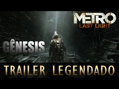 Metro: Last Light Trailer Legendado - Gameplay Gênesis
