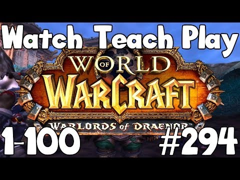 LEVEL 90 GIVEAWAY - WIN WARLORDS OF DRAENOR - Watch/Teach/Play: World of Warcraft