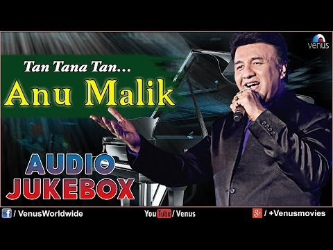Anu Malik - Tan Tana Tan | Blockbuster Hindi Songs | Audio Jukebox...
