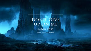 Jason Ross Feat Dia Frampton Don 39 T Give Up On Me Ophelia Records