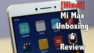 Hindi | Xiaomi Mi Max India Unboxing, Full Review, Pros, Cons, Comparison