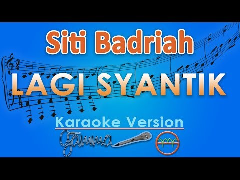Download Lagu  Siti Badriah - Lagi Syantik Karaoke  Tanpa Vokal by G Mp3 Free