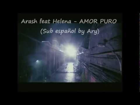 Arash ft Helena Pure Love Subtitulado español CORREGIDO