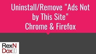 "Uninstall/Remove ""Ads Not by this Site"" - Virus Removal - Chrome-Firefox-Remove Adware"